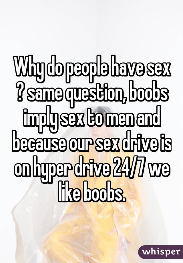 Why do people need sex
